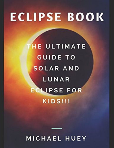 Eclipse Book  The Ultimate Guide To Solar And Lunar Eclipse For Kids
