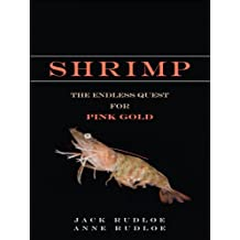 Shrimp: The Endless Quest for Pink Gold (FT Press Science)