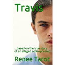 Travis: ...based on the true story of an alleged schizophrenic