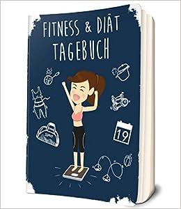 Fitness Diat Tagebuch Das Abnehmtagebuch Zum Ausfullen Fur Sie
