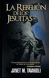 La Rebelion de los Jesuitas (Spanish Edition)