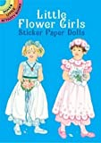 Little Flower Girls Sticker Paper Dolls (Dover Little Activity Books Paper Dolls)
