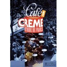 Cafe Creme: Niveau 1 Livre de L'Eleve
