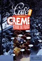 Café Creme 1. Livre De L'Élève: Livre De