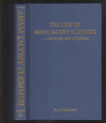 Read Online The Life of Adam Jacoby Slemmer: One Strong Voice of Defiance PDF