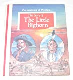The Story of Little Bighorn, R. Conrad Stein, 0516046632