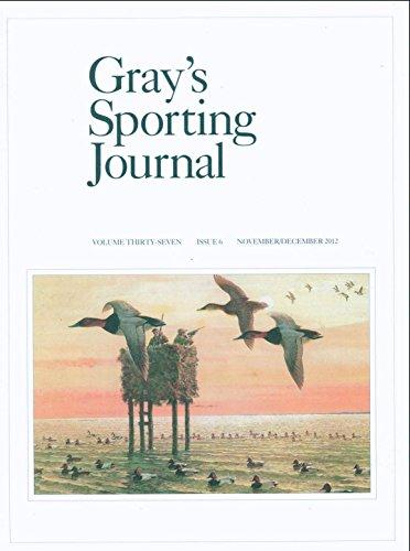 Gray's Sporting Journal, Volume Thirty-Seven, Issue 6, November/December 2012