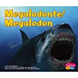 img - for Megalodonte / Megalodon (Dinosaurios y animales prehistoricos - Dinosaurs & Prehistoric Animals) book / textbook / text book
