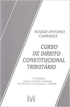 Curso de direito constitucional tributário - 31 ed./2017