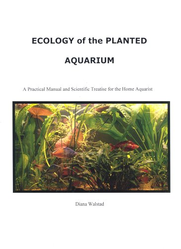 Ecology of the Planted Aquarium: A Practical Manual and Scientific Treatise for the Home Aquarist, Second Edition by Brand: Echinodorus Publishing
