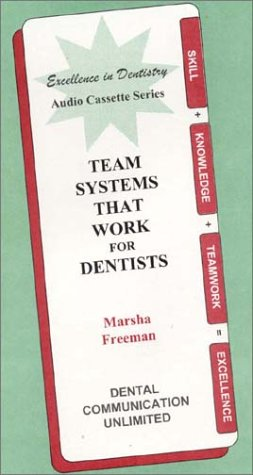Team Systems that Work for Dentists
