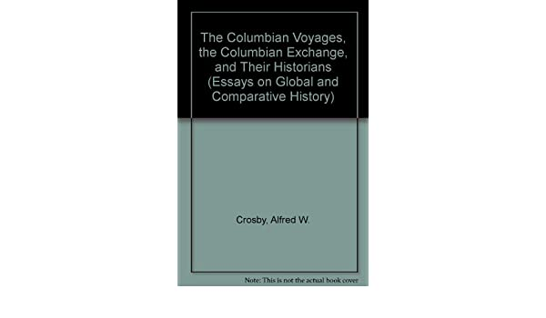 com the columbian voyages the columbian exchange and com the columbian voyages the columbian exchange and their historians essays on global and comparative history 9780872290396 alfred w