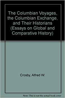 com the columbian voyages the columbian exchange and the columbian voyages the columbian exchange and their historians essays on global and comparative history