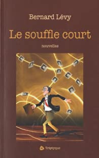 Le Souffle Court par Levy Bernard