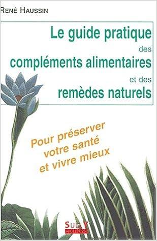 En ligne téléchargement gratuit Le guide pratique des compléments alimentaires et des remèdes naturels pdf