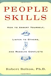 People Skills: How to Assert Yourself, Listen to Others, and Resolve Conflicts by Robert Bolton (1986-06-06)