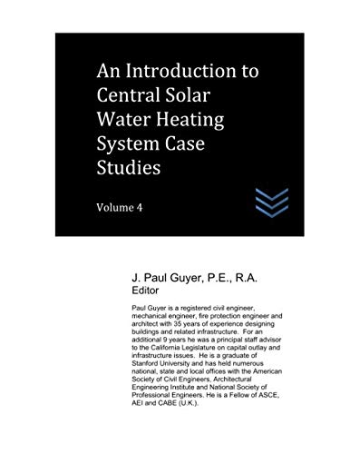 An Introduction to Central Solar Water Heating System Case Studies: Volume 4 (Solar Water Heating System)