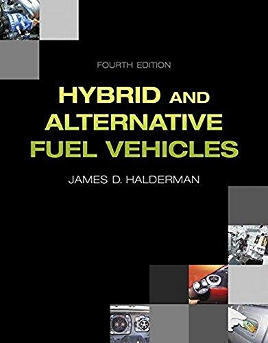 Hybrid and Alternative Fuel Vehicles (4th Edition) (Automotive Systems Books)