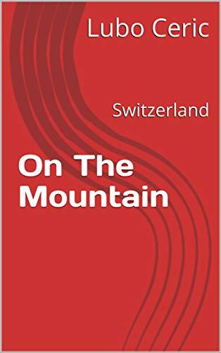 On The Mountain: Switzerland