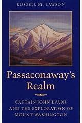 Passaconaway's Realm: Captain John Evans and the Exploration of Mount Washington Paperback