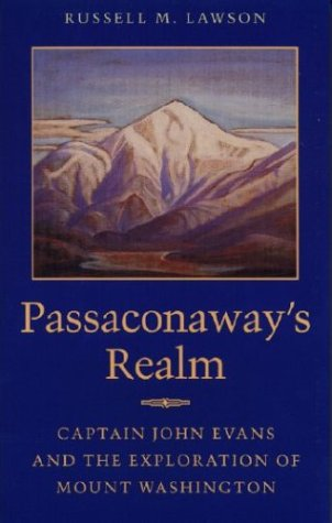 Passaconaway's Realm: Captain John Evans and the Exploration of Mount - Place Map Pioneer