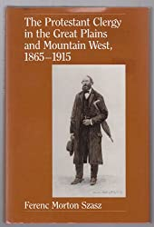 The Protestant clergy in the Great Plains and Mountain West, 1865-1915