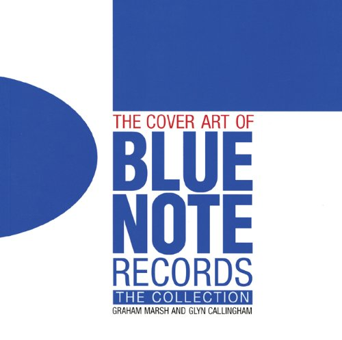 The Cover Art of Blue Note Records: The Collection [Graham Marsh - Glyn Callingham] (Tapa Dura)