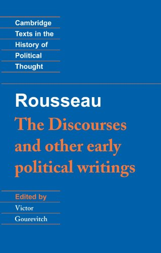 Rousseau: 'The Discourses' and Other Early Political Writings (Cambridge Texts in the History of Political Thought) (v. 1)
