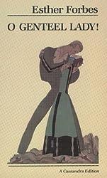 O Genteel Lady (Cassandra Editions)