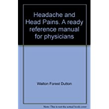 Headache And Head Pains: A Ready Reference Manual for Physicians