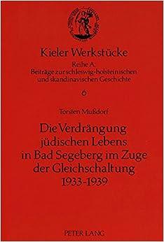 Book Die Verdraengung Juedischen Lebens in Bad Segeberg Im Zuge Der Gleichschaltung 1933-1939 (Kieler Werkstuecke)