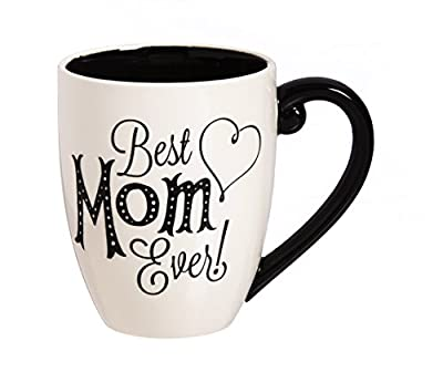 "Cypress Home Black Ink Best Mom Ever 18 oz Ceramic Cup O' Joe Coffee Mug or Tea Cup - 4""W x 5.75""D x 5""H"