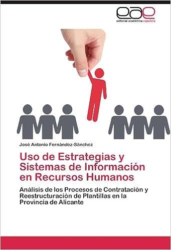... en Recursos Humanos: Análisis de los Procesos de Contratación y Reestructuración de Plantillas en la Provincia de Alicante (Spanish Edition) (Spanish)