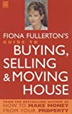 Fiona Fullerton's Guide To Buying, Selling And Moving House