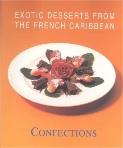 Confections (Exotic Desserts for Gourmets)