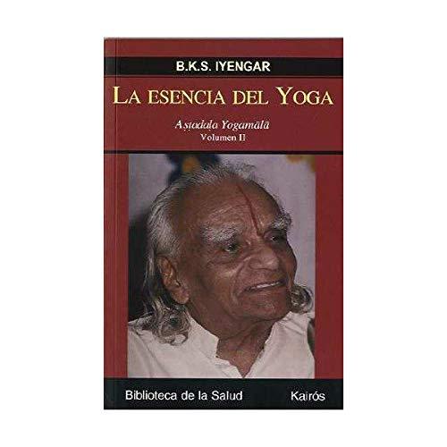 La esencia del Yoga II: B.K.S. Iyengar: 9788472456631 ...