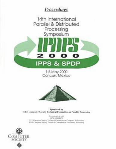 Ipdps 2000: 14th International Parallel and Distributed Processing Symposium 1-5 May 2000 Cancun, Mexico : Proceedings