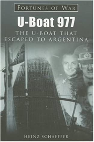 U-Boat 977: The U-Boat that Escaped to Argentina (Fortunes of War ...