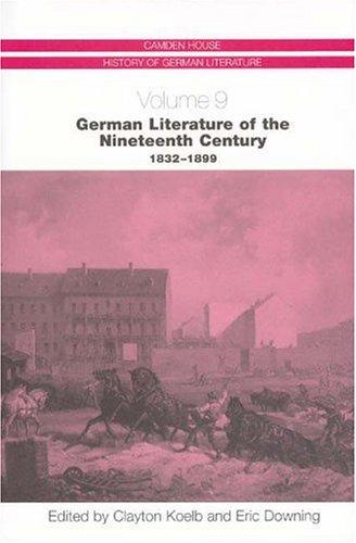 German Literature of the Nineteenth Century, 1832-1899 (Camden House History of German Literature)