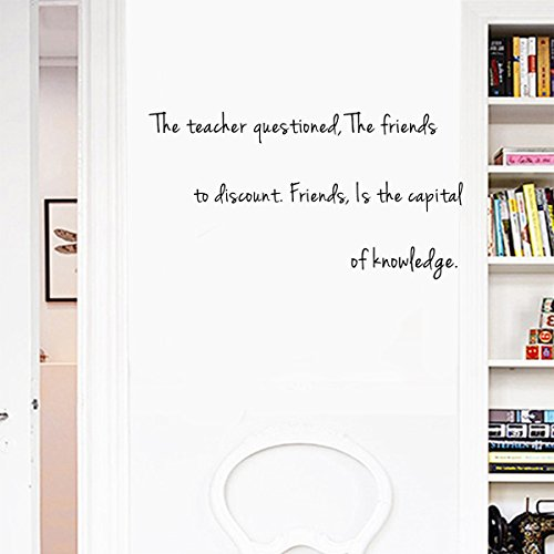 The teacher questioned, The friends to discount. Friends, Is the capital of knowledge. Sayings Letters Decals Lettering Vinyl stickers Size: 28