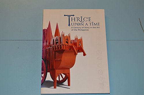 Thrice Upon a Time A century of Story in the art of the Philippines