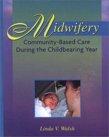 Midwifery: Community Based Health Care During the Childbearing Year