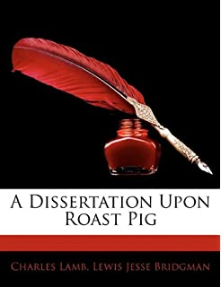 A dissertation on roast pork