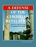 img - for A Defense of the Christian Revelation on Two Very Important Points: (1) Observations on the History and Evidence of the Resurrection of Jesus Christ (2) Observations on the Conversion and Apostleship of Paul book / textbook / text book