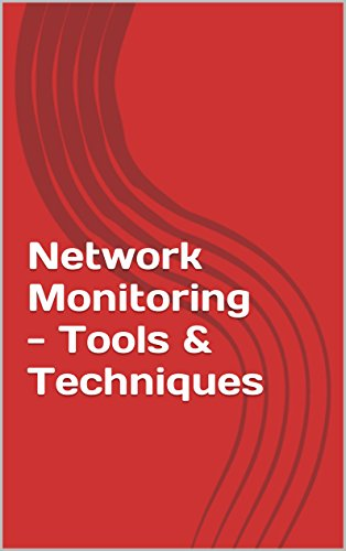 Network Monitoring (Network Monitoring - Tools & Techniques)