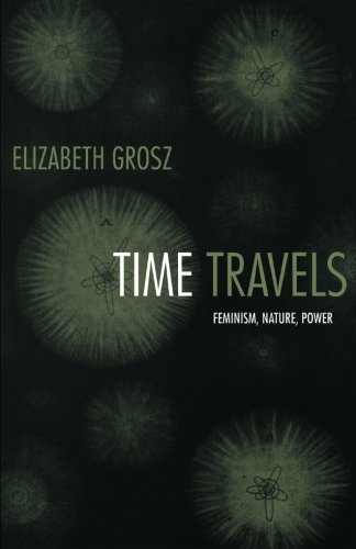 Time Travels: Feminism, Nature, Power (Next Wave: New Directions in Women's Studies)
