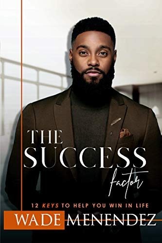 (The SUCCESS Factor: 12 Keys to Help You WIN in Life)