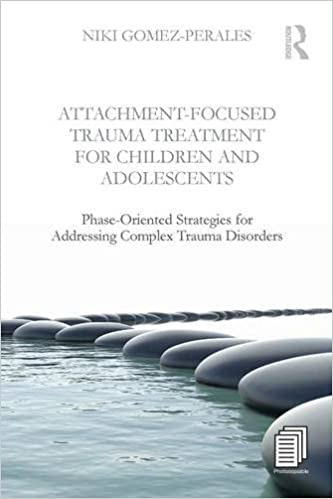 Attachment-Focused Trauma Treatment for Children and Adolescents ...