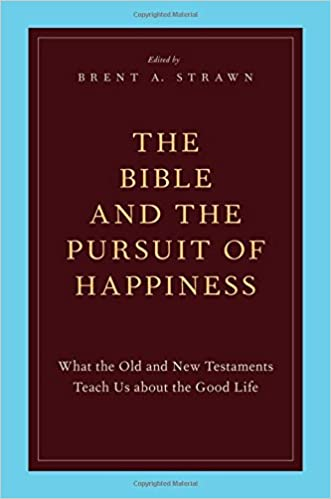 Read The Bible and the Pursuit of Happiness: What the Old and New Testaments Teach Us about the Good Life PDF, azw (Kindle), ePub, doc, mobi
