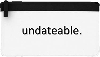 Undateable Statement - Estuche plano para lápices, diseño con texto en inglés